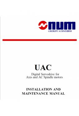 UAC Digitaler Servodrive für Axen und AC Spindel Motoren - INSTALLATIONS-UND WARTUNGSHANDBUCH